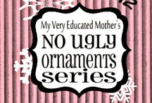 No Ugly Ornaments / Every November I host a No Ugly Ornament Series...'cause no one wants ugly on their tree! / by Erin - My Very Educated Mother