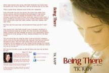 Being There / My first book...and these are some of the things, people and music that were in my mind when I wrote it.