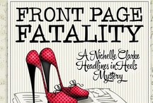 Front Page Fatality / Things that strike me as related in some way to my debut mystery. / by LynDee Walker