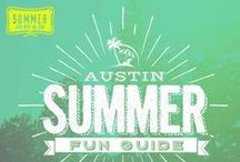 Austin Summer Fun 2015 / All you need to know to make this summer the best, ever.