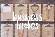 business ladies / Running your own small business is amazing but can be a challenge. I've gathered tips, tricks, inspiration, and more here on this board.