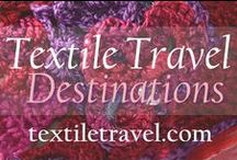 Textile Travel Destinations / by Textile Travel