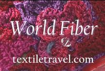 World Fiber / Textiles, yarn, thread, fiber artists, yarn shops, photographers documenting the arts around the world / by Textile Travel