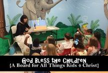 God Bless the Children / Kids for Christ | Bible Lessons for Prek-1st | Lessons, Coloring Pages, Crafts | No Prep | Holiday Themes / by Julie Faulkner