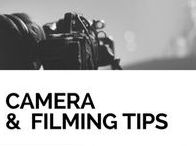 Camera & Filming Tips / Tips for filming across a variety of equipment and project sizes, from amateur to professional