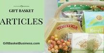 Gift Basket Articles / Helpful content from the http://GiftBasketBusiness.com and http://GiftBasketArticles.com