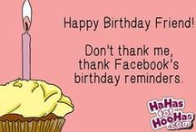 Birthday eCards / Funny eCards for your pals on their special day. (Even if you only knew about it because of Facebook.)