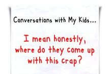 Conversations with my Kids