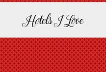 Hotels I Love! / Favorite Hotel reviews from The Traveling Greek