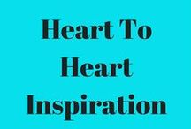 Heart To Heart Inspiration / Inspiration from the heart!!