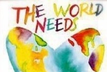 WHAT THE WORLD NEEDS NOW - LOVE NOT HATE / messages of love not hate .... finding those who believe like I do that tolerance and love is what is needed. / by Rachel Butler