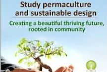 Garden ~ Permaculture / Permaculture means 'permanent culture,' (or 'permanent agriculture') and ...'is the conscious design and maintenance of cultivated ecosystems that have the diversity, stability, and resilience of a natural ecosystem.' (Bill Mollison)