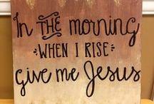 When i wake, give me J E S U S. / by Cydney Keller