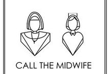 Call the Midwife / by Emily Wyndham