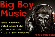 big boy music via ron beck designs / I've listened to music as far back as I can remember... I've worked in the industry itself for over 30+ years (sales, radio, buyer, dj). I want to continue to share the tracks I've heard as often as possible. house music-soul-chill out-ambient-jazz vocal-acoustic-r&b