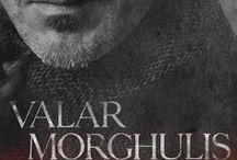 Valar Morghulis <3
