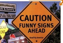 Funny signs / A collection of funny signs. There really are out there... / by Matt Crawford