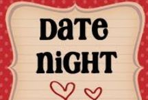 Date Night/For the Honey / by Kamila Nielsen