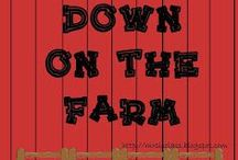 DOWN ON THE FARM / by Jennifer Clark