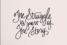 ~the struggle is part of the story~ / by Lyndsey Rachelle