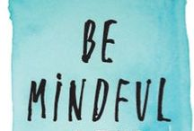 | Mindful Living | / We all know we need to slow down a little, and be more mindful, but how do we do that? Follow this board for great mindfulness tips!