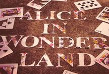 All things Alice in wonder land / by Samantha Peters