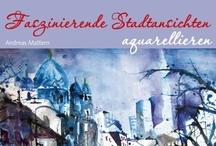 Books Worth Reading / Faszinierende Stadtansichten Aquarellieren ISBN: 978-3-939817-67-3
