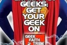 GEEK FAITH TRIBE / Tech Candy, cool stuff, movie awesomeness.