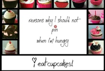 Cupcakes / Breakfast, Lunch & Dinner! / by Teri Bloomdiggity