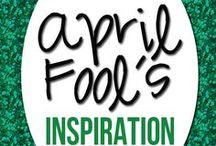 April Fools / by Katrina Rodriguez