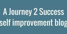 Self Improvement Blog | A Journey 2 Success /  Pins from my self improvement blog - A Journey 2 Success. Personal development,success thoughts, goal setting, self confidence, inspiration and more