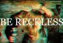 Reckless  / by Rachel Johnson