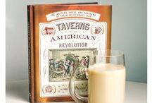 Taverns of the American Revolution / Delve into the booze, the battles, and the barrooms of colonial America's most historic taverns