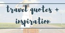 ::TRAVEL QUOTES & INSPIRATION:: / Everything to inspire your wanderlust.