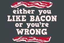 Geek Life - Bacon / by Peggy Butler