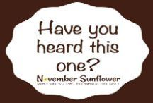 Have You Heard This One / All my very favorite quotes.  / by November Sunflower