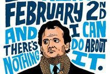 Groundhog Day - The Movie / by True Blue Me & You