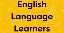 English Language Learners / A collection of tips, strategies, teaching tools, and free resources for educators of English language learners (ELLs). #ContentInstruction #ELL