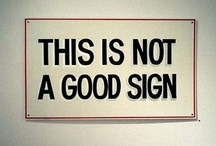 signs,signs,everywhere are signs... / by Michele Browning