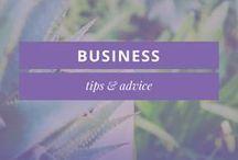 BUSINESS TIPS + ADVICE / Business tips, advice & inspiration
