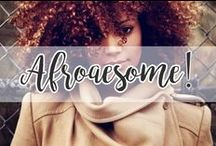 Afroawesome! / Who run the world? CURLS!