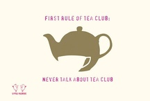 Tea Club / first rule of tea club... never talk about tea club!