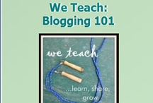 We Teach: Blogging 101 / We Teach: We're Bloggers Group members share their best blogging tips. / by Jackie Higgins