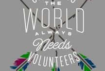 Volunteer / Volunteers do not necessarily have the time but they have the heart.