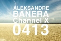Channel X / An old series of podcasts by Aleksandre Banera. Check for the new radio show series I DON'T GIVE AN X.  Visit aleksandrebanera.com for more.