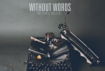 Without Words / Our newest Bethel Music release, coming March 2013.