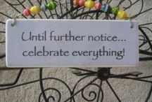 Celebrate the Year / Celebrate everyday! And herein lies all the holidays that were not listed on individual boards.