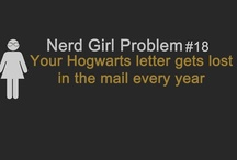 Geek out / I'm such a nerd. Books, anything Harry Potter, you name it / by Alexis Apholt