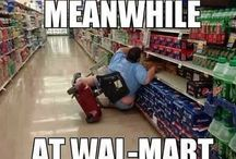 Meanwhile in Walmart... / The Wonder of Walmart and Those Shoppers Who Never Let You Down / by Rick Pridemore