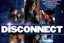 """DISCONNECT / """"Oggi che siamo sempre connessi ci sentiamo più soli che mai""""  Dal 9 gennaio 2014 al cinema"""